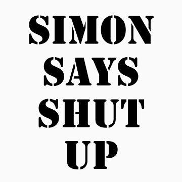 Simon Says Shut Up by roberotful