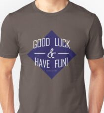 Good Luck and Have Fun T-Shirt