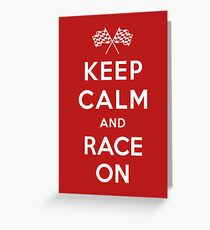 Keep Calm and Race On! Greeting Card