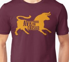 Ave, True to Caesar Unisex T-Shirt