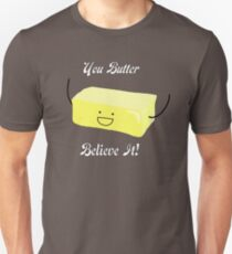 You Butter Believe It! - Animobs T-Shirt