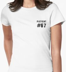 Patient #67 (black text) Women's Fitted T-Shirt