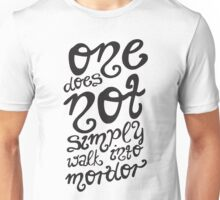 One does not simply walk into Mordor. Unisex T-Shirt
