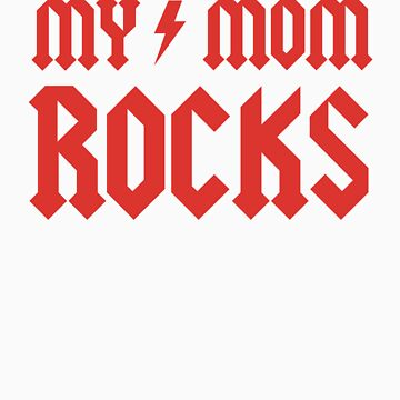 My Mom Rocks! by racooon