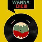 Don´t wanna die! by Puchu