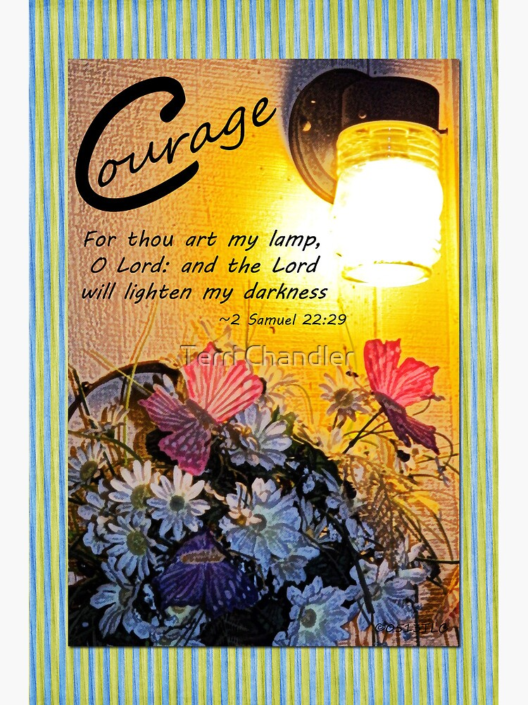 2 Samuel 22:29 Courage by DwCCreations