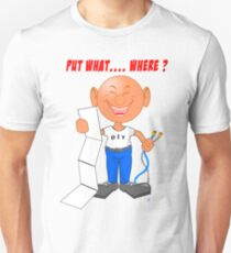 Put it Where? Funny T-Shirt