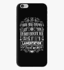 What is best in life... iPhone Case
