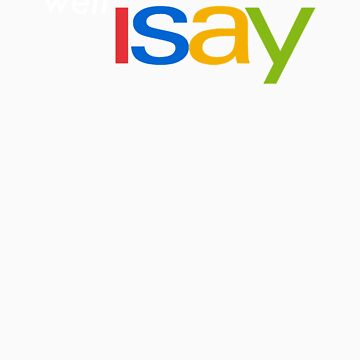 I Say - eBay Parody by BludMuffin