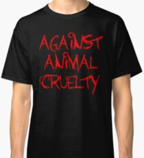 Against Animal Cruelty Classic T-Shirt
