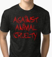 Against Animal Cruelty Tri-blend T-Shirt