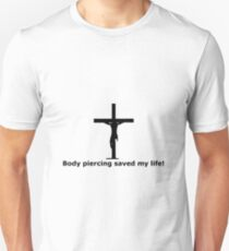 body piercing saved my life T-Shirt