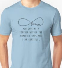 "The Fault In Our Stars by John Green - ""You gave me a forever within the numbered days and I am grateful."" Unisex T-Shirt"