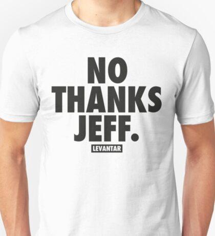 No Thanks Jeff. (Black) T-Shirt