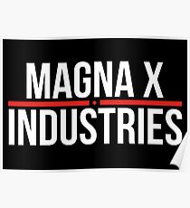 Magna X Industries Poster