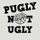Pugly Not Ugly by bungeecow