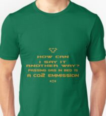 How can I say it another way? Passing gas in bed is a Co2 emission! Unisex T-Shirt