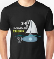 My Ship is unsinkable - Cherik T-Shirt
