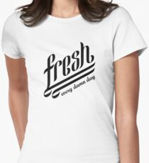 Fresh | Every Damn Day Black Edition Women's Fitted T-Shirt