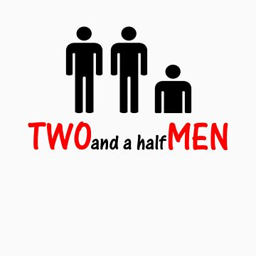 Two and a half Men by chrishull