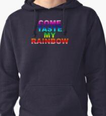 Come Taste My Rainbow Pullover Hoodie