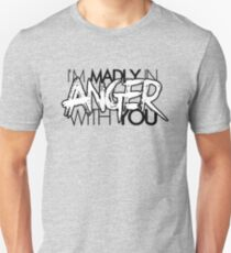 Madly in Anger (Clean) T-Shirt