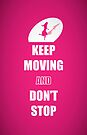 Keep Moving and Don't Stop quotes (Pink Lady) by thejoyker1986