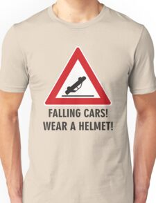 Falling cars, wear a helmet! Unisex T-Shirt