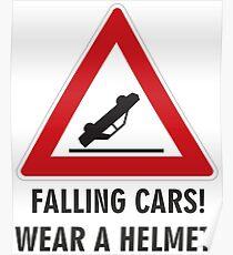 Falling cars, wear a helmet! Poster