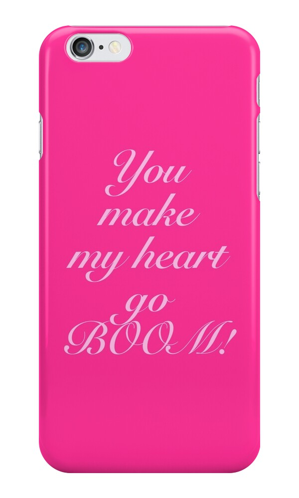 """""""You make my heart go BOOM!"""" iPhone Cases & Skins by Jamie ...You Make My Heart Go Boom Boom"""