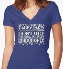 Ain't No Party Like A Gatsby Party Women's Fitted V-Neck T-Shirt