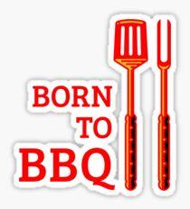Born To BBQ Sticker