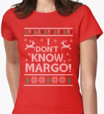 I don't know, Margo! Women's Fitted T-Shirt