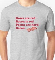 Roses Are Red, Bacon. T-Shirt