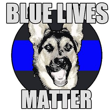 Blue Lives Matter   by saltypro