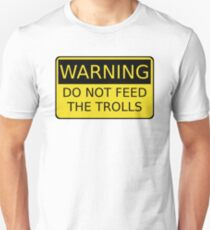 Do Not Feed The Trolls Unisex T-Shirt