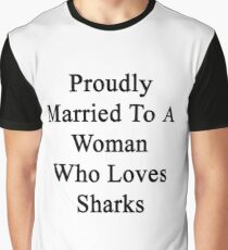 Proudly Married To A Woman Who Loves Sharks  Graphic T-Shirt