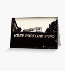 Keep Portland Weird Greeting Card