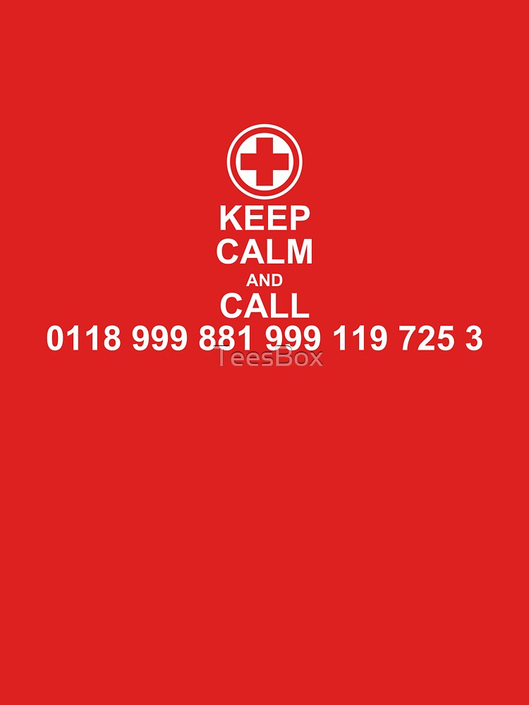 Keep Calm and Call 0118 999 881 999 119 725 3 by TeesBox
