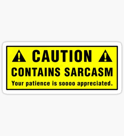Caution: Contains Sarcasm Sticker