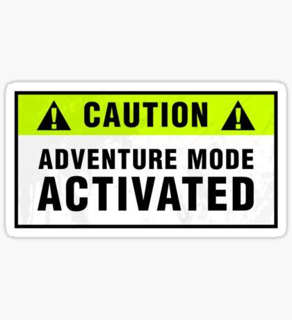 Caution: Adventure mode activated Sticker