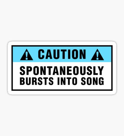 Caution: Spontaneously bursts into song Sticker