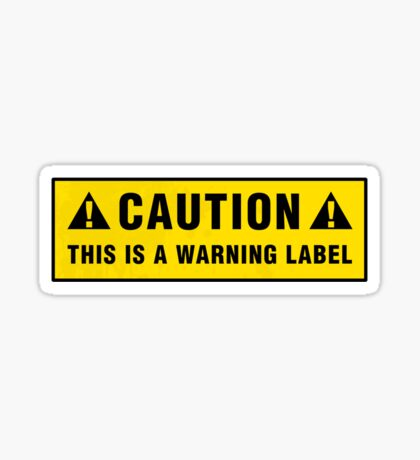Caution: This is a warning label Sticker