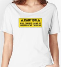 Caution: May exhibit signs of independent thinking Women's Relaxed Fit T-Shirt