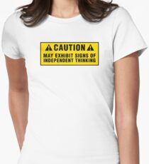 Caution: May exhibit signs of independent thinking Women's Fitted T-Shirt