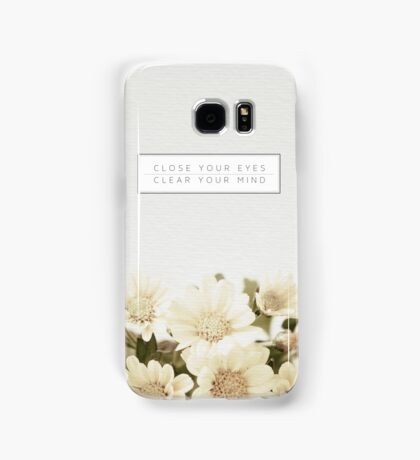 Close Your Eyes & Clear Your Mind Samsung Galaxy Case/Skin