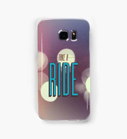Take A Ride Samsung Galaxy Case/Skin