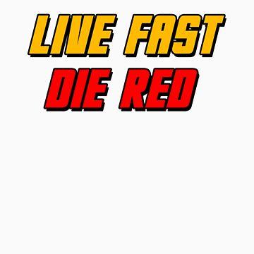 Live Fast Die Red by GeekGamer