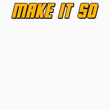 Make It So by GeekGamer