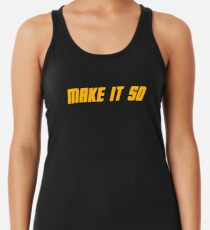 Make It So Racerback Tank Top